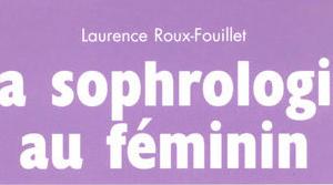 La Sophrologie au féminin !
