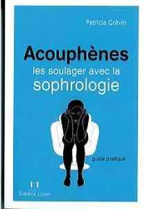 Acouphènes, les soulager avec la sophrologie de Patricia Grévin