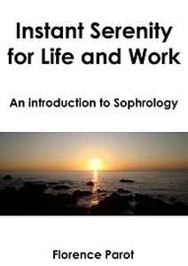 instant serenity for life and work - livre de sophrologie
