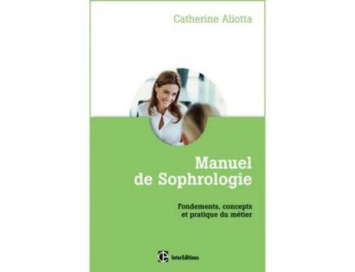 Manuel de Sophrologie, fondements, concepts et pratique du métier